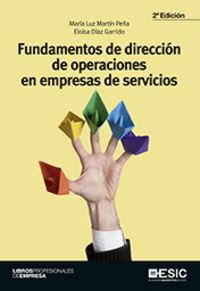 (2 Ed) Fundamentos De Direccion De Operaciones En Empresas De Servicios - Maria Luz Martin Peña / Eloisa Diaz Garrido