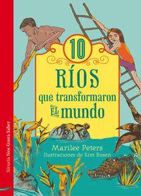 Diez Rios Que Transformaron El Mundo - Marilee Peters