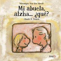 MI ABUELA ALZHA. .. ¿QUE?