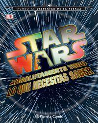 Star Wars - Todo Lo Que Necesitas Saber - Aa. Vv.