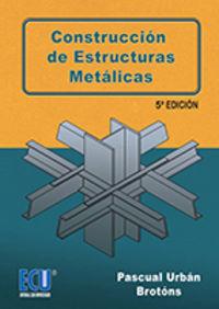 (5 ED) CONSTRUCCION DE ESTRUCTURAS METALICAS