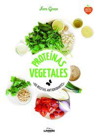 Proteinas Vegetales - 66 Recetas Antioxidantes - Fern Green