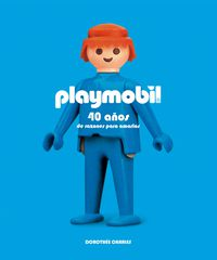 Playmobil - 40 Años De Razones Para Amarlos - Dorothee Charles