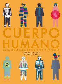 CUERPO HUMANO - GUIA ILUSTRADA DE NUESTRA ANATOMIA