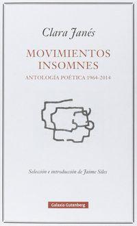 Movimientos Insomnes - Antologia Poetica (1964-2014) - Clara Janes