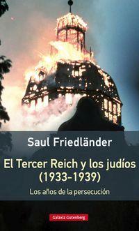 El tercer reich y los judios (1933-1939) - Saul Friedlander