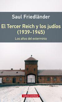 El tercer reich y los judios (1939-1945) - Saul Friedlander