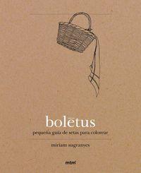 BOLETUS - PEQUEÑA GUIA DE SETAS PARA COLOREAR