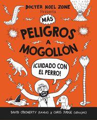 Mas Peligros A Mogollon - ¡cuidado Con El Perro! - DAVID  O'DOHERTY  /  Chris   Judge (il. )