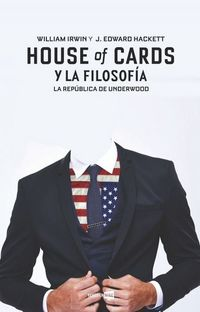House Of Cards Y La Filosofia - Edward Hackett