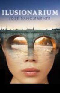 Ilusionarium - Jose Sanclemente
