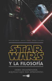 Star Wars Y La Filosofia - William Irwin / Jason T. Eberl / Kevin S. Decker