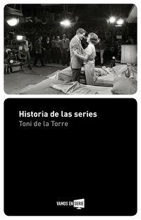 Historia De Las Series - Toni De La Torre