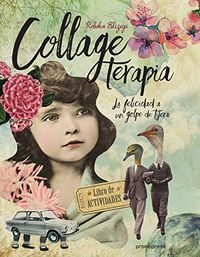 COLLAGE TERAPIA - LA FELICIDAD A UN GOLPE DE TIJERA