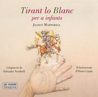 Tirant Lo Blanc Per A Infants - Salvador Vendrell Grau / Oreto Cruza Boix (il. )