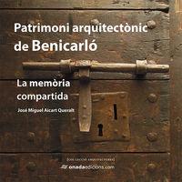PATRIMONI ARQUITECTONIC DE BENICARLO - LA MEMORIA COMPARTIDA