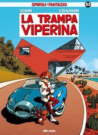 Spirou Y Fantasio 53 - La Trampa Viperina - Yoann / Vehlmann