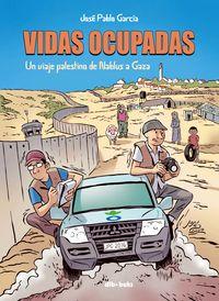 Vidas Ocupadas - Jose Pablo Garcia