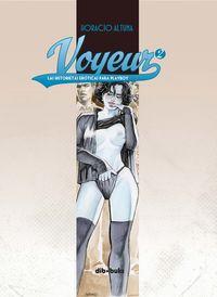 Voyeur 2 - Las Historietas Eroticas Para Playboy - Horacio Altuna