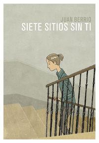 Siete Sitios Sin Ti - Juan Berrio