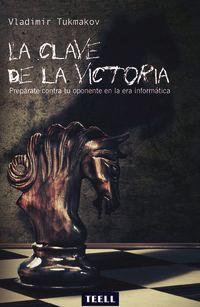 CLAVE DE LA VICTORIA, LA - PREPARATE CONTRA TU OPONENTE EN LA ERA INFORMATICA