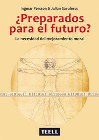 ¿PREPARADOS PARA EL FUTURO? - LA NECESIDAD DEL MEJORAMIENTO MORAL
