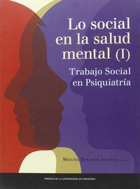 Lo Social En La Salud Mental I - Trabajo Social En Psiquiatria - Miguel Miranda Aranda
