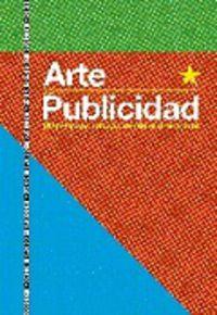 Arte Vs Publicidad - (re) Visiones Criticas Desde El Arte Actual - Ana Garcia Alarcon (ed. )