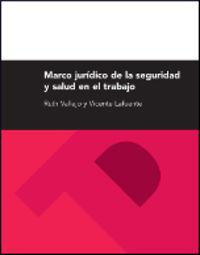 MARCO JURIDICO DE LA SEGURIDAD Y SALUD EN EN TRABAJO