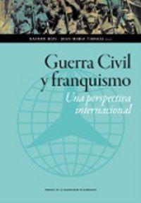 guerra civil y franquismo - una perspectiva internacional - Raanan Rein (ed. ) / Joan Maria Thomas (ed. )