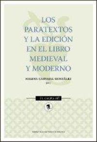PARATEXTOS Y LA EDICION EN EL LIBRO MEDIEVAL Y MODERNO, LOS