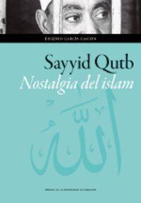 SAYYID QUTB - NOSTALGIA DEL ISLAM
