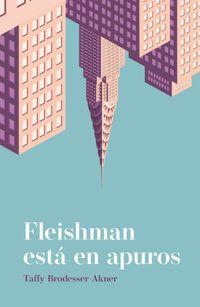 fleishman esta en apuros - Taffy Brodesser-Akner