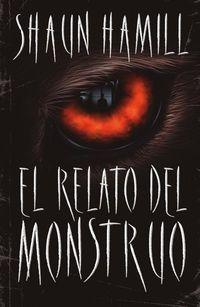 El relato del monstruo - Shaun Hamill