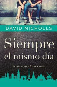 Siempre El Mismo Dia - David Nicholls