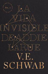 La vida invisible de addie larue - V. E. Schwab