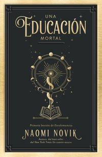 Una educacion mortal - Naomi Novik