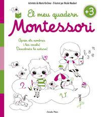 El 3 anys - meu quadern montessori - Marie Kirchner / Nicole Maubert