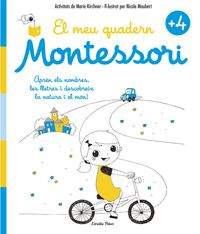 El 4 anys - meu quadern montessori - Marie Kirchner / Nicole Maubert