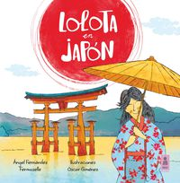 Lolota En Japon - Angel Fernandez Fermoselle / Oscar Gimenez (il. )