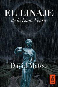 El linaje de la luna negra - David Mateo Escudero