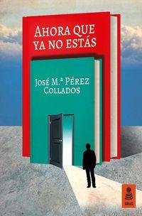 Ahora Que Ya No Estas - Jose Maria Perez Collados