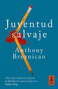 Juventud Salvaje - Anthony Breznican