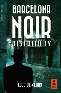 Barcelona Noir - Distrito Iv - Lluc Oliveras Jove