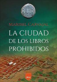 La ciudad de los libros prohibidos - Maribel Carvajal Grazina
