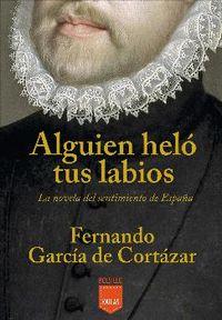 Alguien Helo Tus Labios - Fernando Garcia De Cortazar Ruiz De Aguirre