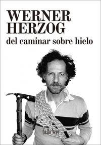 Del Caminar Sobre Hielo - Werner Herzog
