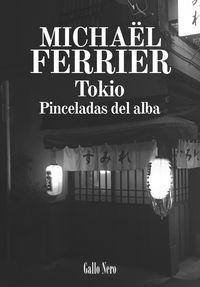 Tokio - Pinceladas Del Alba - Michael Ferrier