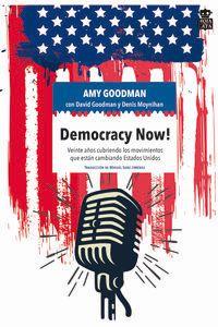 Democracy Now! - Veinte Años Cubriendo Los Movimientos Que Estan Cambiando Estados Unidos - Amy Goodman / David Goodman / Denis Moynihan