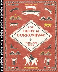 Los lobos de currumpaw - William Grill